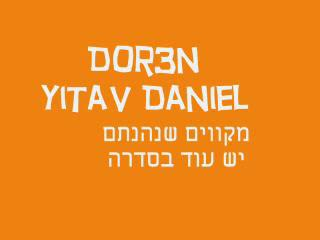 Yitav Dor3n And Daniel -3