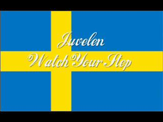 Juvelen - Watch Your Step