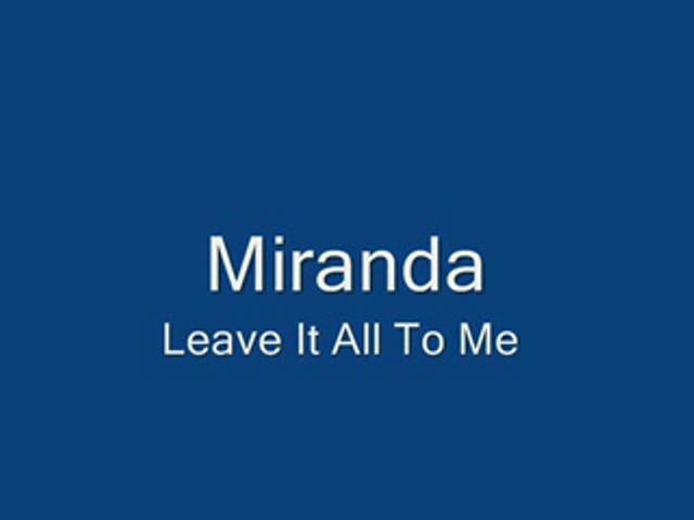 miranda- Leave It All To Me