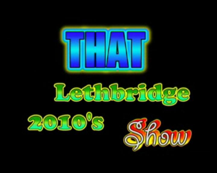 That Lethbridge 2010 Show