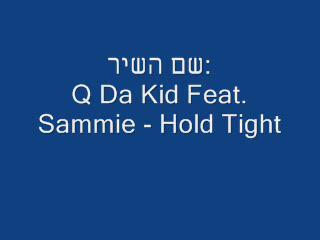 Q Da Kid Feat. - Hold Tight
