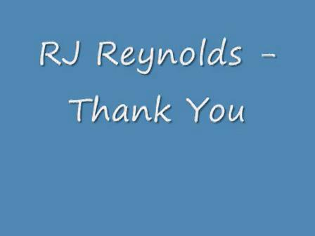 RJ Reynolds - Thank You