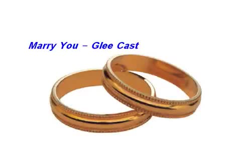 Marry You - Glee Cast