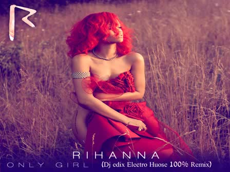 Rihanna - Only Girl (Dj edix)