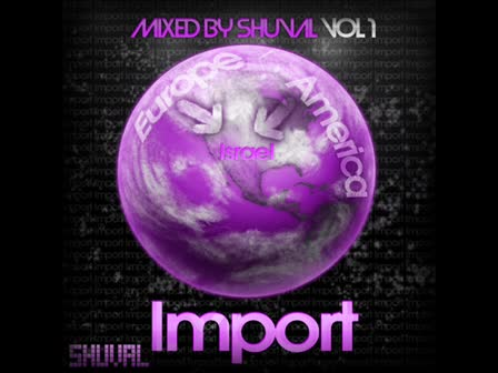 Import Vol.1 Mixed by Shuval