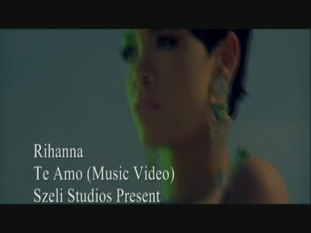 Rihanna - Te Amo Music Video