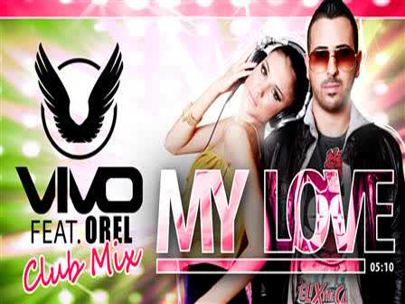 Vivo Feat. Orel My Love Club Mix