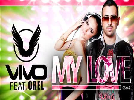 Vivo Feat. Orel My Love Radio Edit