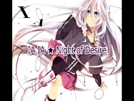 [ווקאלויד]IA IA ★ Night of Desire