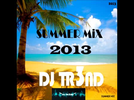 Summer MiX 2013 - DJ TR3ND