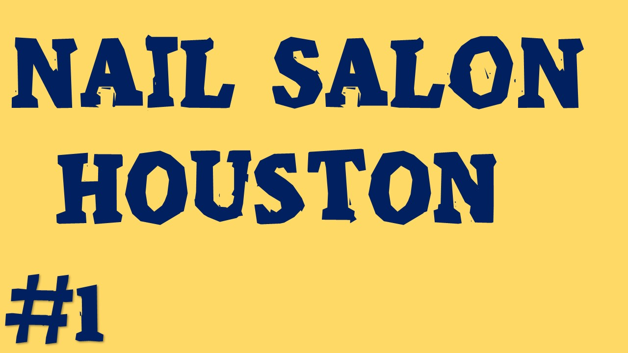 Nail Salon Houston | Call Us (832) - 460 - 0200